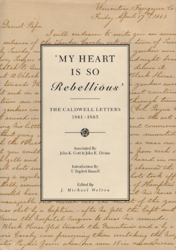 "My Heart is So Rebellious"": The Caldwell: Ed. Welton, J."