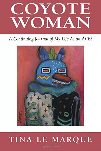 9780963013118: Coyote Woman: A Continuing Journal of My Life As an Artist