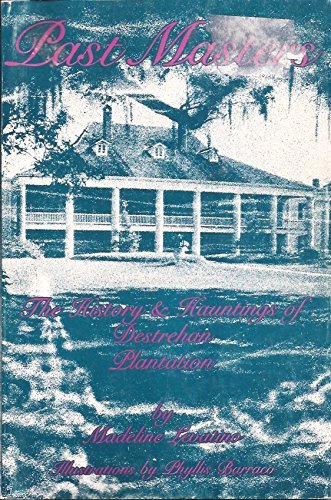 Past Masters: The History & Hauntings of Destrehan Plantation.: Levatino, Madeline.