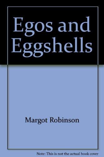 9780963015105: Egos and Eggshells