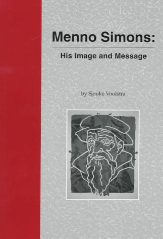 9780963016096: Menno Simons: His Image and Message (Cornelius H. Wedel Historical Series, 10)