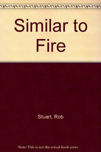 Similar to Fire: Stuart, Rob