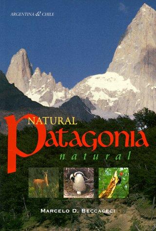 9780963018038: Natural Patagonia / Patagonia natural: Argentina & Chile