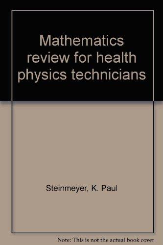 9780963019110: Mathematics review for health physics technicians