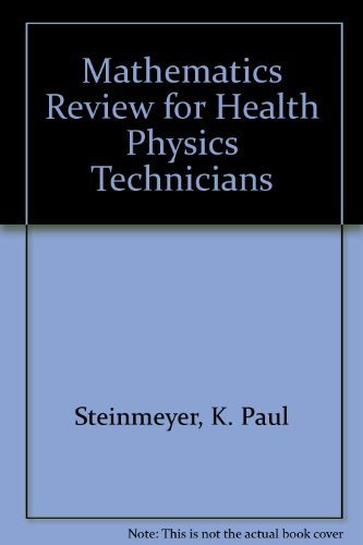 9780963019134: Mathematics Review for Health Physics Technicians