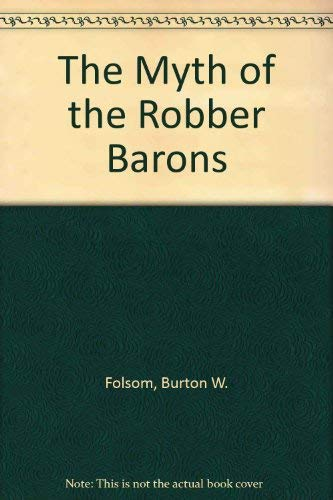 9780963020307: The Myth of the Robber Barons