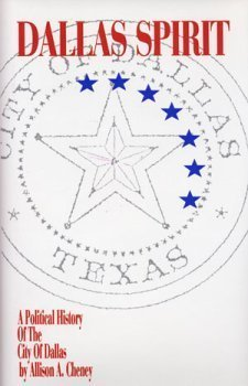 9780963021502: Dallas spirit: A political history of the city of Dallas