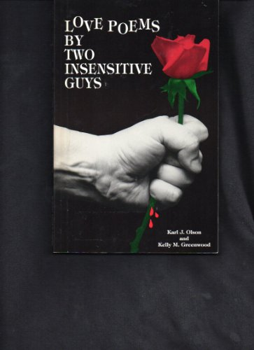 9780963021908: Love Poems by Two Sensitive Guys [Taschenbuch] by Olson, Karl J & Kelly M Gre...