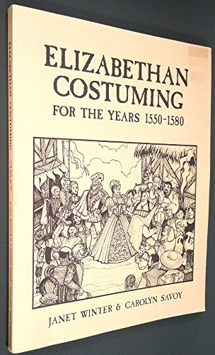 9780963022004: Elizabethan Costuming (For The Years 1550 - 1580)