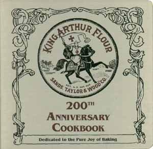 King Arthur Flour 200th Anniversary Cookbook: Brinna B. Sands