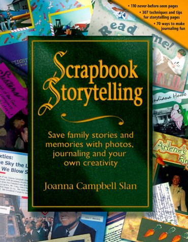 Scrapbook Storytelling, Step by Step: Slan, Johanna Campbell,