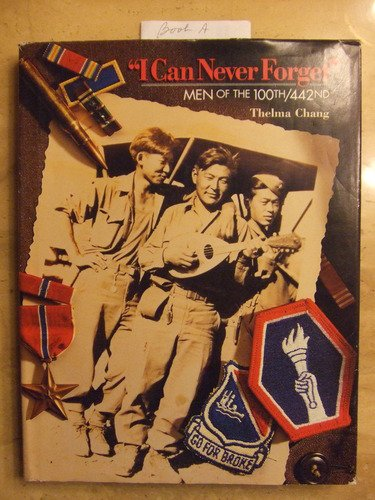 9780963022806: I Can Never Forget: Men of the 100th/442nd