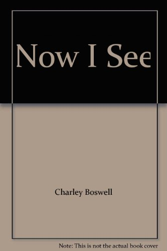 Now I See: Charley Boswell