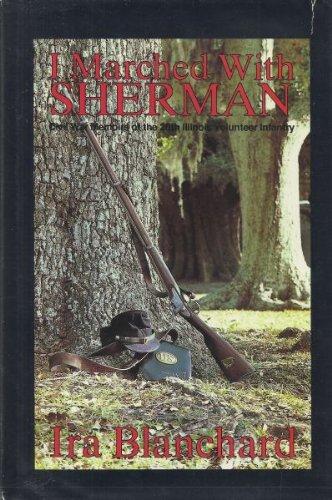 I Marched with Sherman. Civil War Memoirs: Blanchard Ira