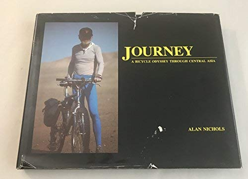 9780963027443: Journey: A Bicycle Odyssey Through Central Asia