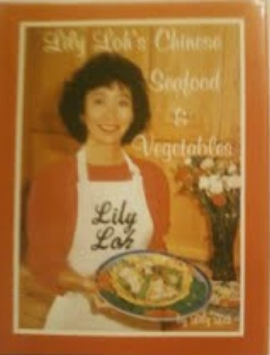 9780963029904: Lily Loh's Chinese Seafood and Vegetables