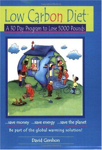 Low Carbon Diet: A 30 Day Program: David Gershon