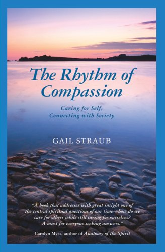 9780963032737: The Rhythm of Compassion: Caring for Self, Connecting with Society