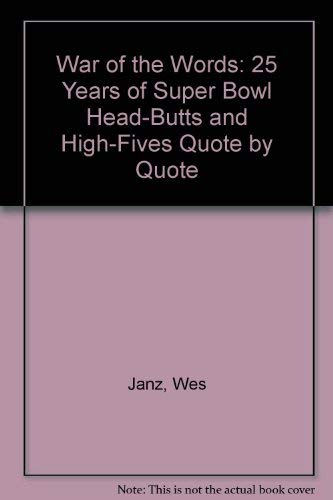 9780963033024: War of the Words: 25 Years of Super Bowl Head-Butts and High-Fives Quote by Quote