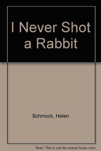 9780963034908: I Never Shot a Rabbit