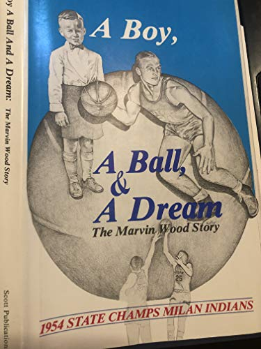 A Boy, a Ball, and a Dream - The Marvin Wood Story