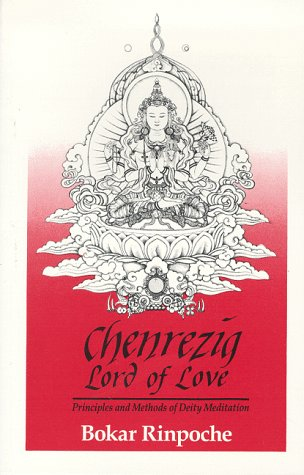 9780963037107: Chenrezig, Lord of Love: Principles and Methods of Deity Meditation