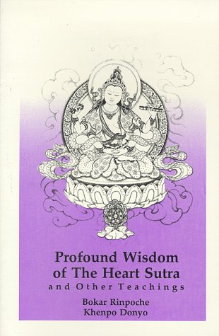 PROFOUND WISDOM OF THE HEART SUTRA: And Other Teachings