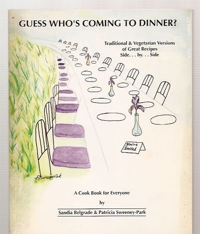 9780963037404: Guess who's coming for dinner?: Traditional & vegetarian versions of great recipes side by side