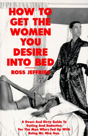9780963037909: How to Get the Women You Desire into Bed