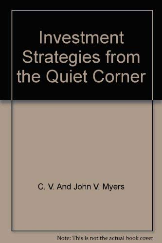 9780963038012: Investment Strategies from the Quiet Corner