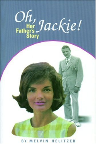 9780963038739: Oh Jackie!: Her Father's Story