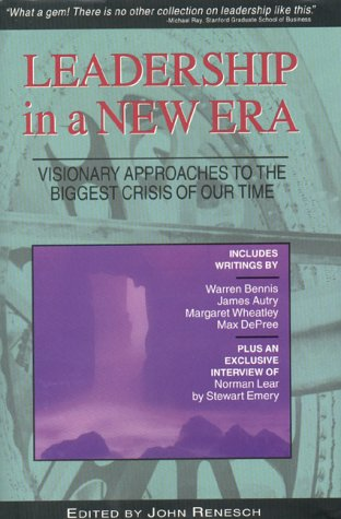 Leadership in a New Era : Visionary Approaches to the Biggest Crisis of Our Time