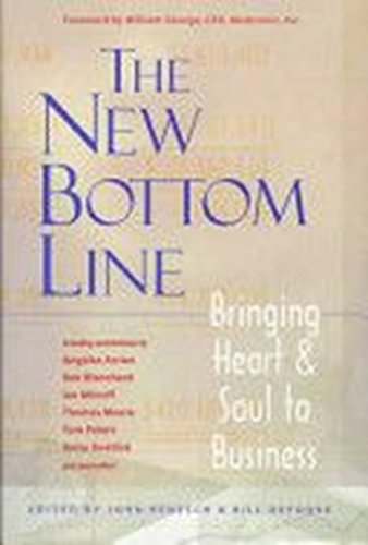 9780963039095: The New Bottom Line: Bringing Heart & Soul to Business