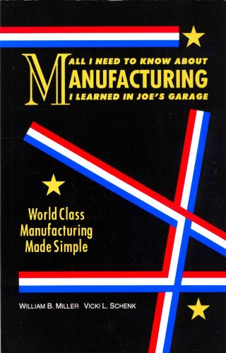All I Need to Know About Manufacturing: Miller, William B.;
