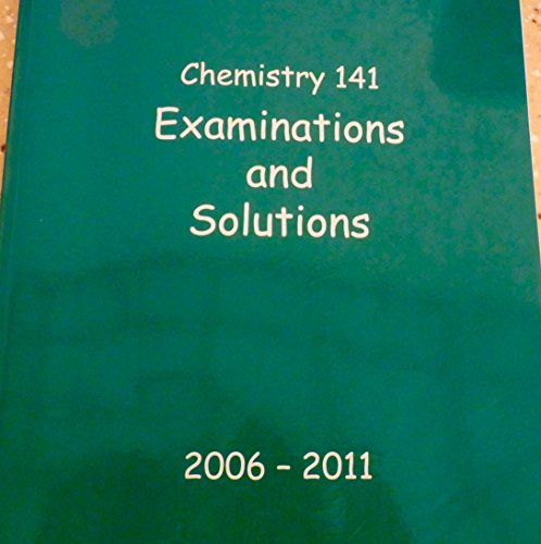 9780963047168: Chemistry 141 Examinations and Solutions 2006-2011