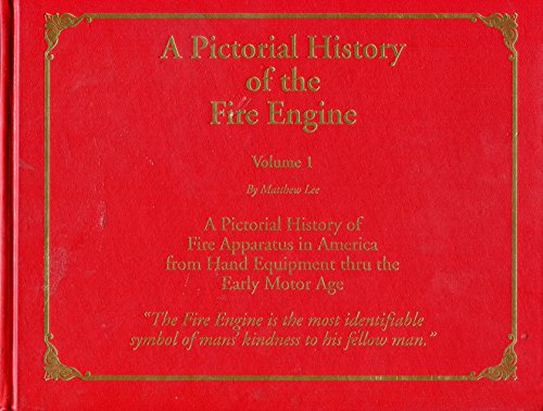 A Pictorial History of the Fire Engine: Lee, Matthew