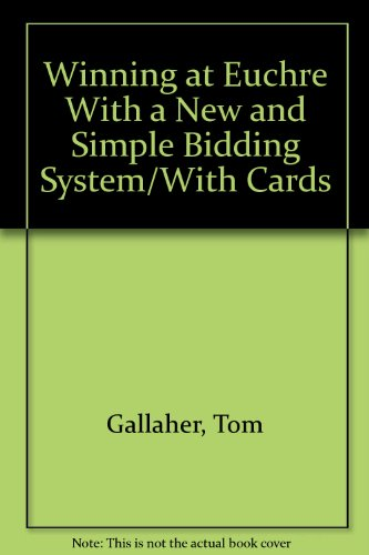 Win at Euchre: Refined Bidding System (0963048007) by Tom Gallagher