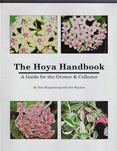 The Hoya Handbook: A Guide for the: Kloppenburg, Dale, Wayman,