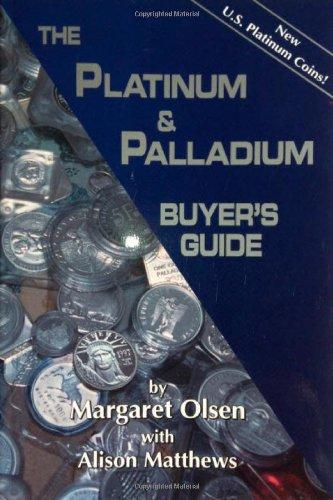 The Platinum & Palladium Buyer's Guide: Margaret A. Olsen, Alison Matthews
