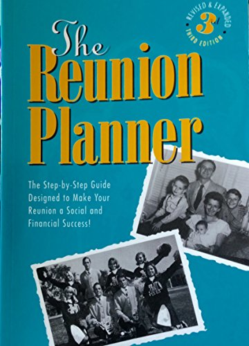 9780963051608: The Reunion Planner : The Step By Step Guide Designed to Make Your Reunion a Social and Financial Success!