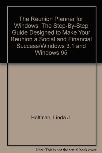 9780963051653: The Reunion Planner for Windows: The Step-By-Step Guide Designed to Make Your Reunion a Social and Financial Success/Windows 3.1 and Windows 95