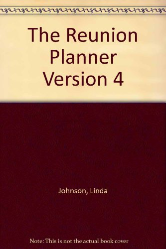 9780963051691: The Reunion Planner: The Step-By-Step Guide Designed to Make Your Reunion a Social and Financial Success, Third Edition (Book and Software Program, 4.1v)