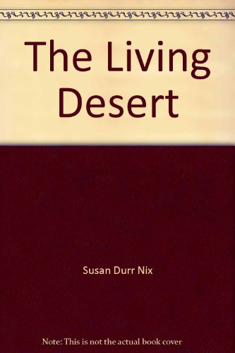 The Living Desert: Nix, Susan Durr