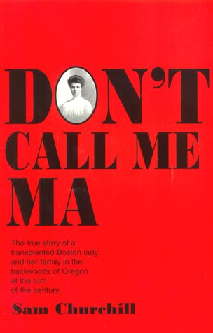 Don't Call Me Ma: The True Story: Sam Churchill