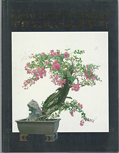 9780963053800: The Chinese Art of Bonsai & Potted Landscapes