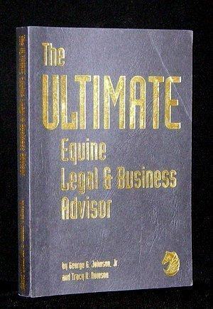 The Ultimate Equine Legal & Business Advisor: George G. Johnson Jr.