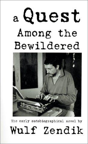 A Quest Among the Bewildered: Zendik, Wulf