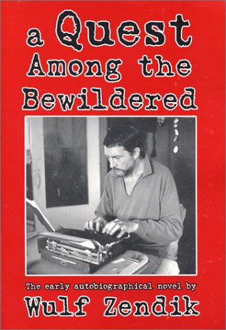 9780963056634: A Quest Among the Bewildered: The Early Autobiographical Novel by Wulf Zendik