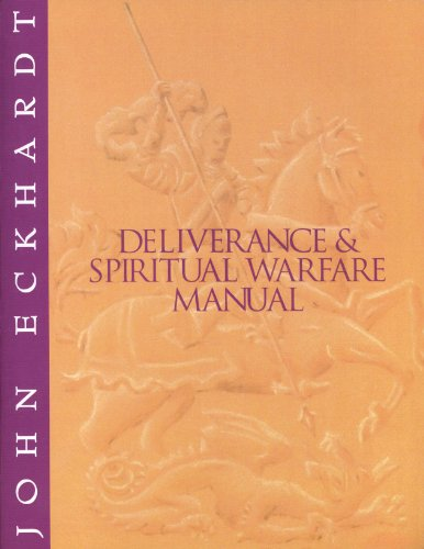 Deliverance and Spiritual Warfare Manual: Eckhardt, John