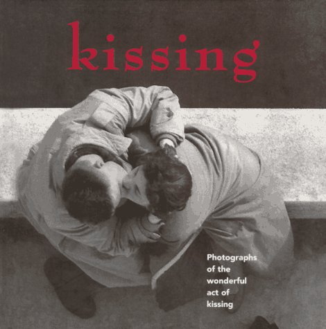 9780963057044: Kissing: Photographs of the Wonderful Act of Kissing